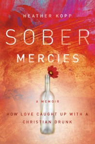 Sober Mercies, by Heather Kopp